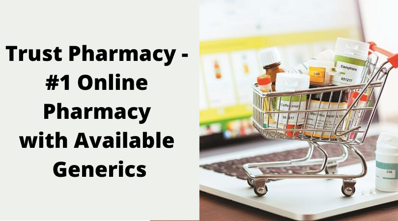 Trust Pharmacy - #1 Online Pharmacy with Available Generics